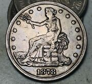 1878 S Trade Dollar One Seated 1 Ungraded Choice Good 90 Silver Us Coin Cc8407