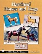 Hartland Horses And Dogs By Gail Fitch 9780764312687 | Brand New
