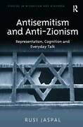 Antisemitism And Anti-zionism Representation, Cognition And Everyday Talk Stud