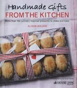 Handmade Gifts From The Kitchen More Than 100 Culinary Inspired Presents To Mak