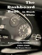 The Dashboard Book In Black And White American Car Dashboards 1899-1969new 2017