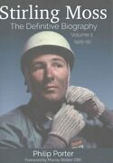 Stirling Moss The Definitive Biography Volume 1 By Philip Porter 9781907085338