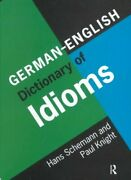 German/english Dictionary Of Idioms By Hans Schemann 9780415141994 | Brand New