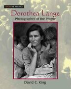 Dorothea Lange Photographer Of The People By David C King 9780765681546