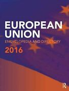 European Union Encyclopedia And Directory 2016 2015, Hardcover, Revised...