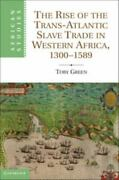 The Rise Of The Trans-atlantic Slave Trade In Western Africa, 1300-1589 African