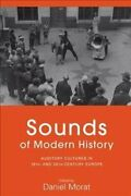 Sounds Of Modern History Auditory Cultures In 19th- And 20th-ce... 9781782384212