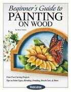 Beginner's Guide To Painting On Wood Four Fun Carving Projects... 9781497101531
