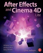 After Effects And Cinema 4d Lite 3d Motion Graphics And Visual Effects...