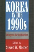 Korea In The 1990s Prospects For Unification By Bernd Weiler 9781138511460