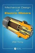 Mechanical Design Of Electric Motors By Wei Tong 2014 Hardcover