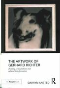 The Artwork Of Gerhard Richter Painting Critical Theory And Cu... 9781472409560