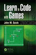 Learn To Code With Games By John M. Quick 9781498704687 | Brand New