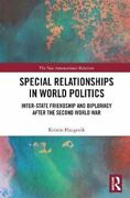 Special Relationships In World Politics Inter-state Friendship ... 9780367733643