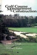 Golf Course Management And Construction Environmental Issues By William J....