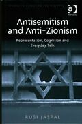 Antisemitism And Anti-zionism Representation, Cognition And Eve... 9781409454373