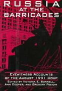 Russia At The Barricades Eyewitness Accounts Of The August 1991... 9781563242717