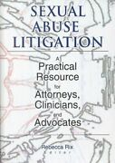 Sexual Abuse Litigation A Practical Resource For Attorneys, Cli... 9780789011749