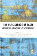 Cresc Ser. The Persistence Of Taste Art Museums And Everyday Life After...