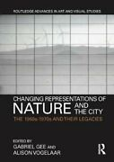 Changing Representations Of Nature And The City The 1960s-1970s... 9781138688537