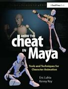 How To Cheat In Maya 2013 Tools And Techniques For Character An... 9781138403376