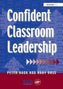 Confident Classroom Leadership By Peter Hook 9781138149755   Brand New