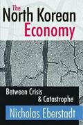 The North Korean Economy Between Crisis And Catastrophe 9781138537156