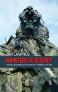 Monsters To Destroy The Neoconservative War On Terror And Sin 9781594512759