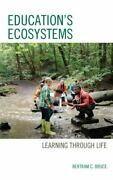 Educations Ecosystem Nuturing By Bertram C. Bruce 2020 Hardcover