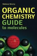 Organic Chemistry Guide To Molecules By Wozny, Mateusz