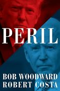 Peril Book Hardcover By Bob Woodward And Robert Costa