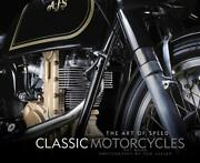 Classic Motorcycles The Art Of Speed Book220 Color Photosharleynew 1st Ed Hc