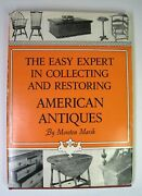 The Easy Expert In Collecting And Restoring American Antiques ©1959 By Moreton M