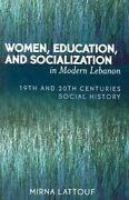 Women, Education, And Socialization In Modern Lebanon 19th And ... 9780761830177