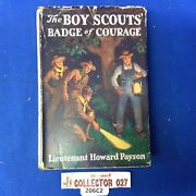 Boy Scout Vintage Book The Boy Scouts Badge Of Courage With Dust Jacket Payson