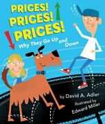 Prices Prices Prices Why They Go Up And Down By David A. Adler 2015,...
