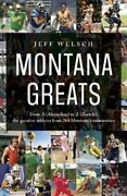 Montana Greats From A Absarokee To Z Zurich The Greatest A... 9781606391297
