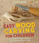 Easy Wood Carving For Children Fun Whittling Projects For Adven... 9781782505150