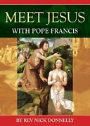 Meet Jesus With Pope Francis By Rev Nick Donnelly 9781784690403   Brand New