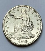 1875 S Trade Dollar Au Or Better