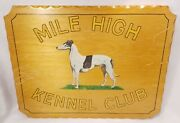 Vintage 16x12 Mile High Kennel Club Hand Painted Sign Plaque Greyhound Track