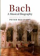 Bach A Musical Biography By Peter Williams 9781107139251 | Brand New