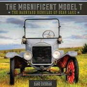 The Magnificent Model T Barnyard Rebuilds Of Bear Lake Booknew