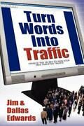 Turn Your Words Into Traffic Finally The Secret To Non-stop Free Targeted...