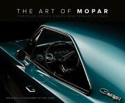 The Art Of Mopar Book Chrysler Dodge And Plymouth Muscle Cars Brand New Hc