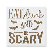 Eat Drink And Be Scary Stencil - Reusable Stencils For Diy Crafts