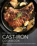 The Complete Cast-iron Cookbook A Tantalizing Collection Of Over 240 Recipes F