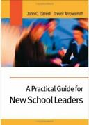 A Practical Guide For New School Leaders By Trevor Arrowsmith And John C....