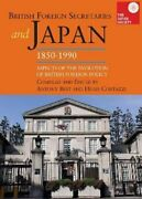 British Foreign Secretaries And Japan 1850-1990 Aspects Of The... 9781898823735