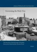 Governing The Holy City The Interaction Of Social Groups In Jerusalem...